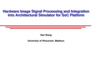 Hardware Image Signal Processing and Integration into Architectural Simulator for  SoC  Platform
