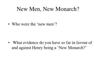New Men, New Monarch?