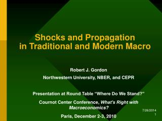 Shocks and Propagation  in Traditional and Modern Macro