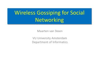 Wireless Gossiping for Social Networking