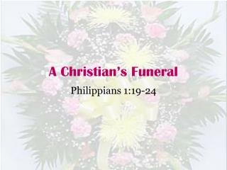 A Christian's Funeral