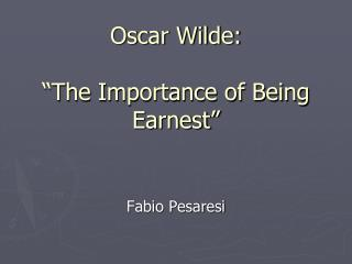 "Oscar Wilde: ""The Importance of Being Earnest"""