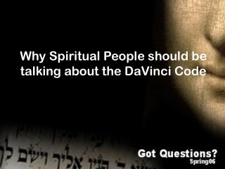 Why Spiritual People should be talking about the DaVinci Code