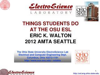 THINGS STUDENTS DO AT THE OSU ESL ERIC K. WALTON 2012  AMTA  SEATTLE
