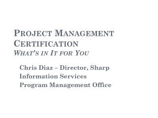 Project Management Certification What�s in It for You