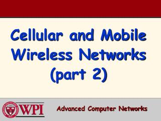 Cellular and Mobile Wireless Networks (part 2)