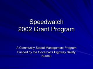 Speedwatch 2002 Grant Program