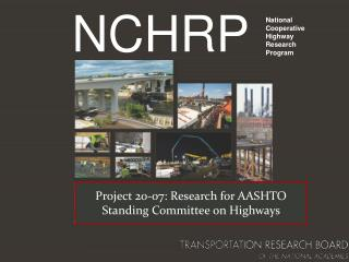 Project 20-07: Research for AASHTO Standing Committee on Highways