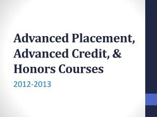 Advanced Placement, Advanced Credit, & Honors Courses