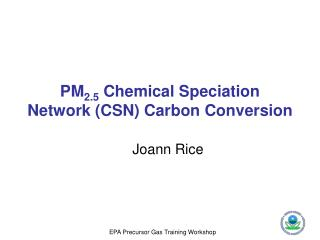 PM 2.5  Chemical Speciation Network (CSN) Carbon Conversion