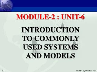 MODULE-2 : UNIT-6 INTRODUCTION TO COMMONLY USED SYSTEMS AND MODELS