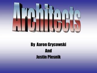 By  Aaron Grycowski And Justin Plesnik