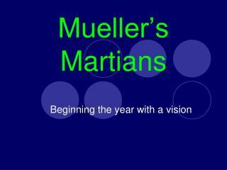 Mueller�s Martians