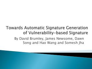 Towards Automatic  S ignature Generation of  Vulnerability-based  Signature