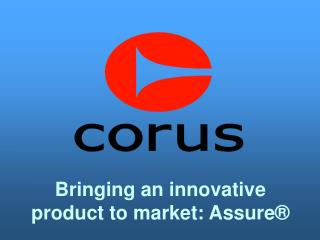 Bringing an innovative product to market: Assure®