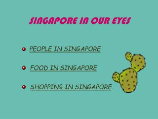 SINGAPORE IN OUR EYES