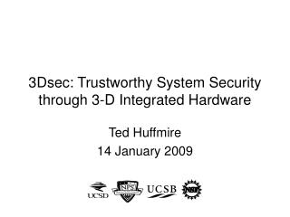 3Dsec: Trustworthy System Security through 3-D Integrated Hardware