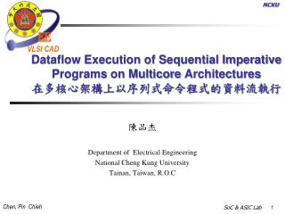 陳品杰 Department of  Electrical Engineering National Cheng Kung University Tainan, Taiwan, R.O.C