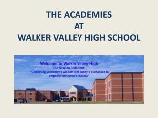 THE ACADEMIES AT WALKER VALLEY HIGH SCHOOL