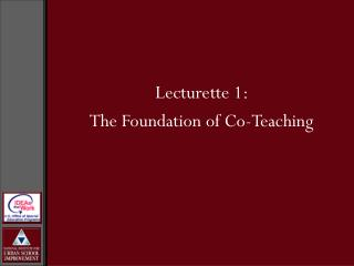 Lecturette 1:  The Foundation of Co-Teaching