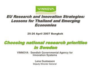 VINNOVA  -  Swedish  Governmental  Agency for Innovation Systems Lena Gustasson