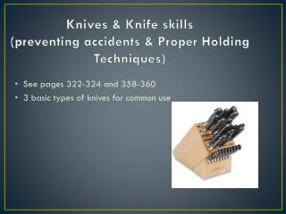 Knives & Knife skills  (preventing accidents & Proper Holding Techniques)