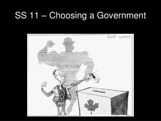 SS 11 – Choosing a Government