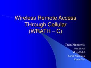 Wireless Remote Access THrough Cellular (WRATH  –  C)