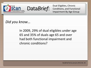 Dual Eligibles, Chronic Conditions, and  Functional Impairment By Age Group