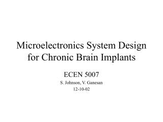 Microelectronics System Design for Chronic Brain Implants