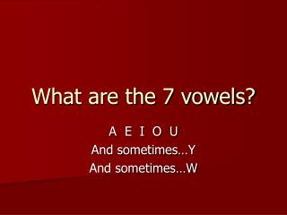 What are the 7 vowels?