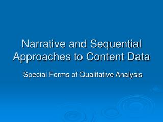 Narrative and Sequential Approaches to Content Data
