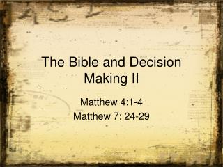 The Bible and Decision  Making II