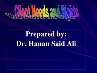 Prepared by: Dr.  Hanan  Said Ali