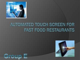 Automated touch screen for fast food restaurants