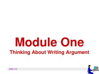 Module One Thinking About Writing Argument