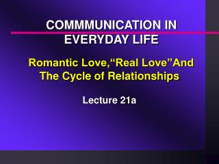 "Romantic Love,""Real Love""And  The Cycle of Relationships"