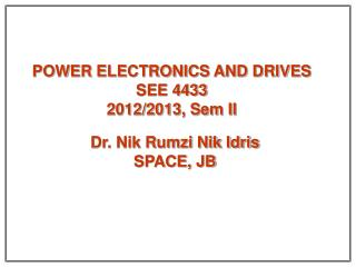 POWER ELECTRONICS AND DRIVES SEE 4433 2012/2013, Sem II