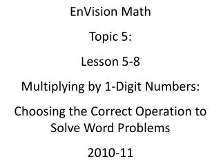 EnVision Math Topic 5: Lesson 5-8 Multiplying by 1-Digit Numbers: