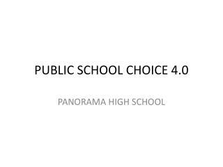 PUBLIC SCHOOL CHOICE 4.0
