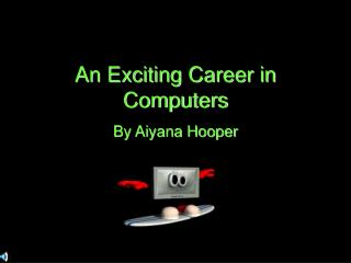 An Exciting Career in Computers