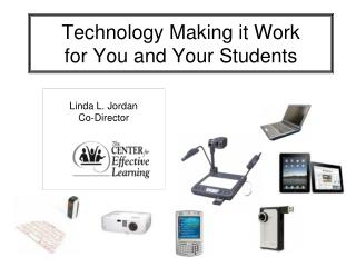 Technology Making it Work  for You and Your Students