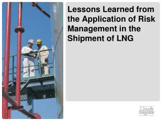 Lessons Learned from the Application of Risk Management in the Shipment of LNG