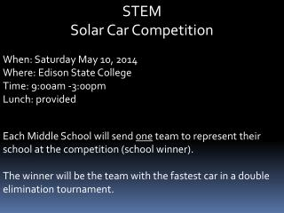STEM  Solar Car Competition  When: Saturday May 10, 2014  Where: Edison State College