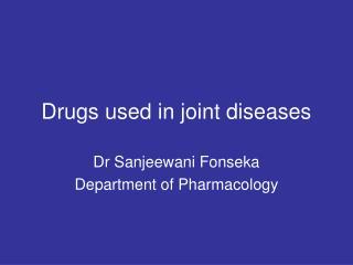 Drugs used in joint diseases