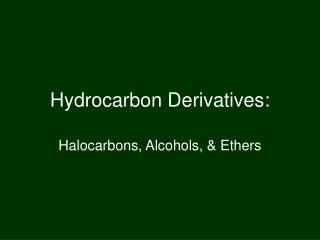Hydrocarbon Derivatives: