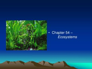 Chapter 54  –  	Ecosystems