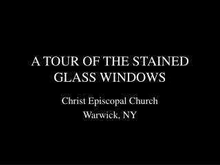A TOUR OF THE STAINED GLASS WINDOWS