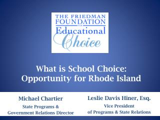 What is School Choice:  Opportunity for Rhode Island