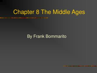 Chapter 8 The Middle Ages